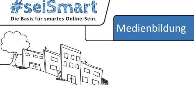 Unser neues Medienprojekt in Schulen – #seiSmart